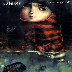 tweaker-2am